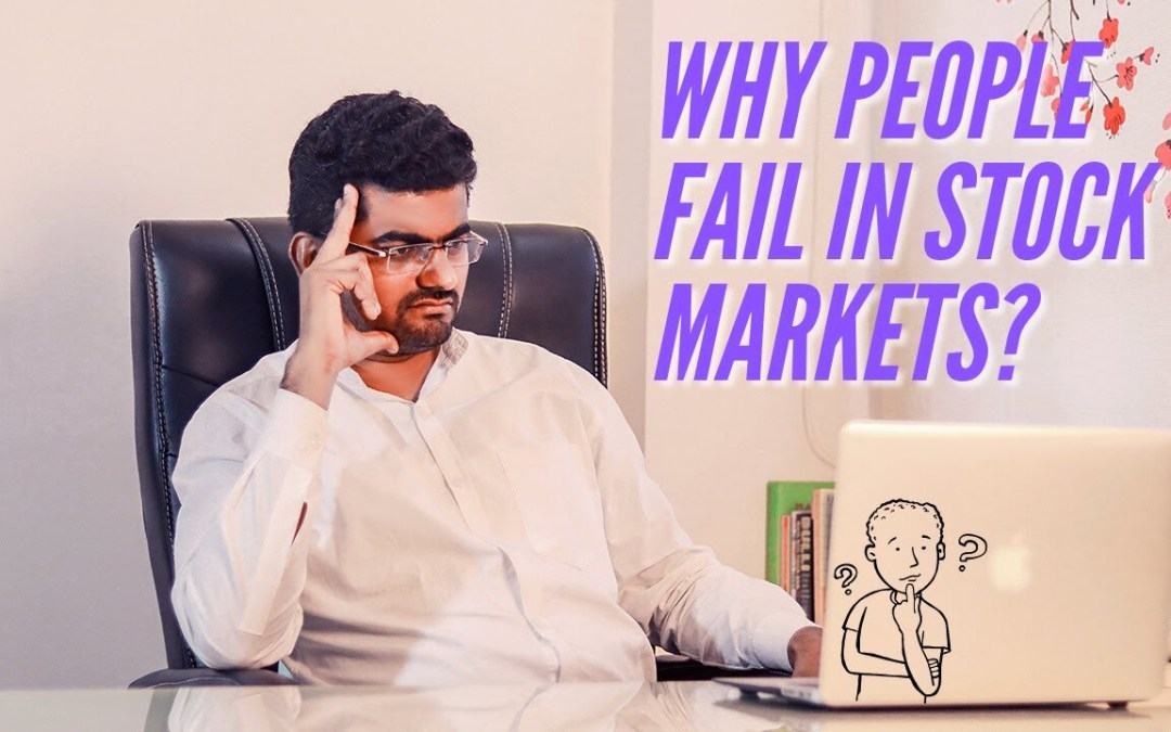 Why People Fail In Stock Markets?