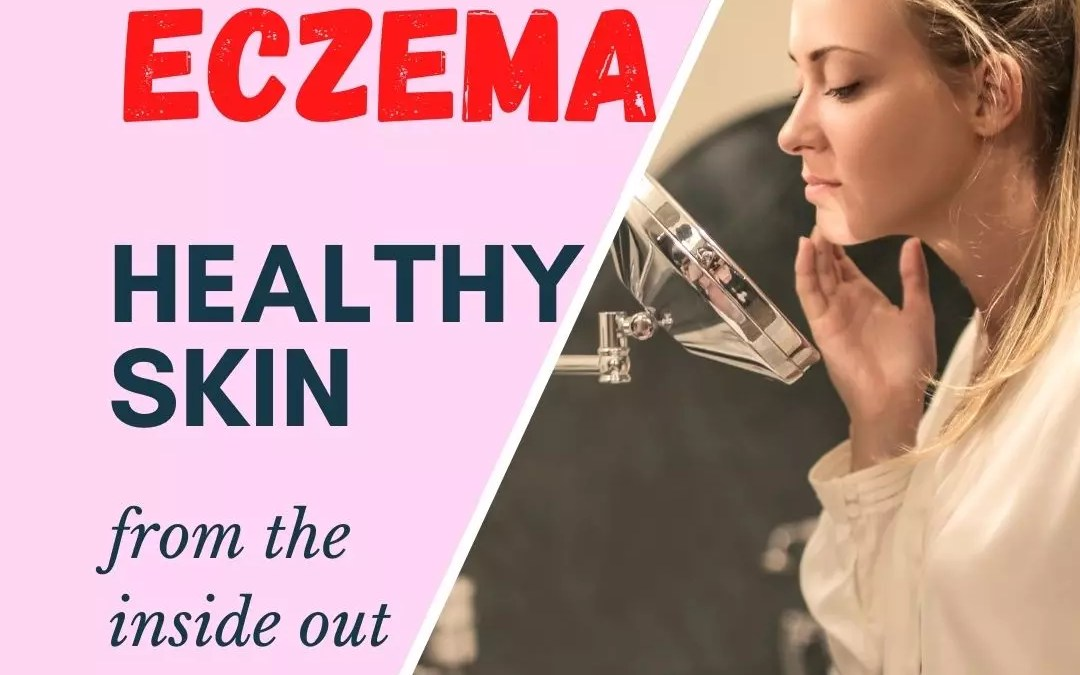 Eczema – Natural Skincare: Episode 75