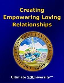 Creating Empowering Loving Relationships - Strategic Marketecture