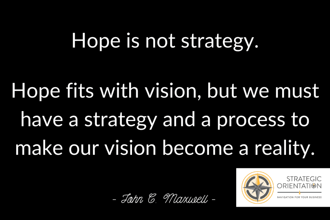 Hope Is Not Strategy