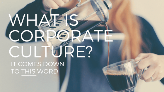 "Woman pouring coffee with the text ""what is corporate culture?"""