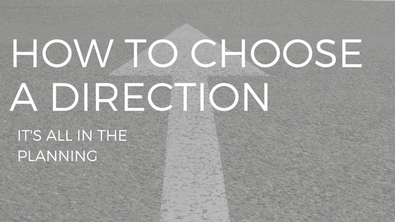 HOW TO CHOOSE A DIRECTION