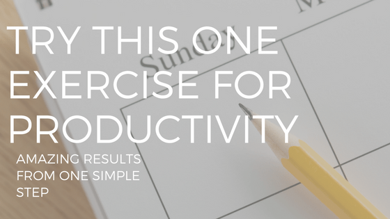 """try this one exercise for productivity"" text over the picture of a planner"