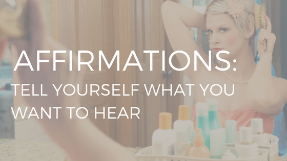 "THE TEXT ""AFFIRMATIONS: TEXT YOURSELF WHAT YOU WANT TO HEAR"" OVER WOMAN LOOKING IN MIRROR"