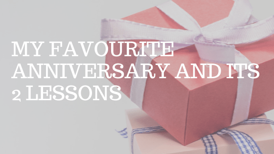 """A pink wrapped gift with text over reading """"my favourite anniversary and its 2 lessons"""""""