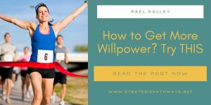 """Text reading """"How to Get More Willpower? Try THIS"""" and a woman finishing a race"""