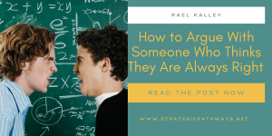 """Image says """"How to Argue With Someone Who Thinks They Are Always Right"""" and two men arguing"""
