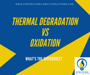 Thermal Degradation vs Oxidation