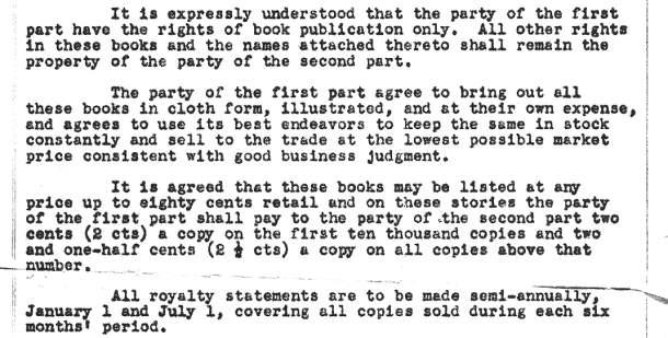 Part of a 1929 contract with Grosset & Dunlap, agreeing to reduced royalty rates for the first several thousand copies sold to give the publisher a chance to earn back the production expenses.