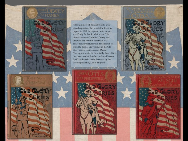 Five of the six volumes in Edward Stratemeyer's Old Glory series about the then-current Spanish-American War.
