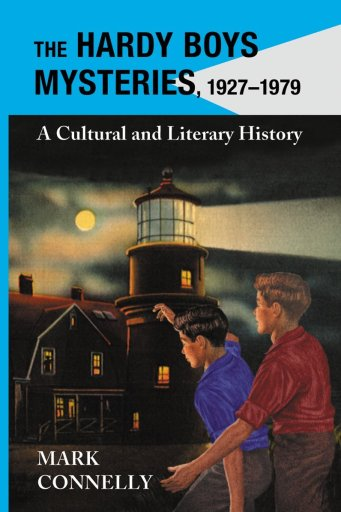 Cover of The Hardy Boys Mysteries: A Cultural and Literary History by Mark Connelly.