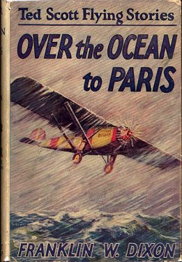 Dust jacket for the first Ted Scott volume, Over the Ocean to Paris (1927).