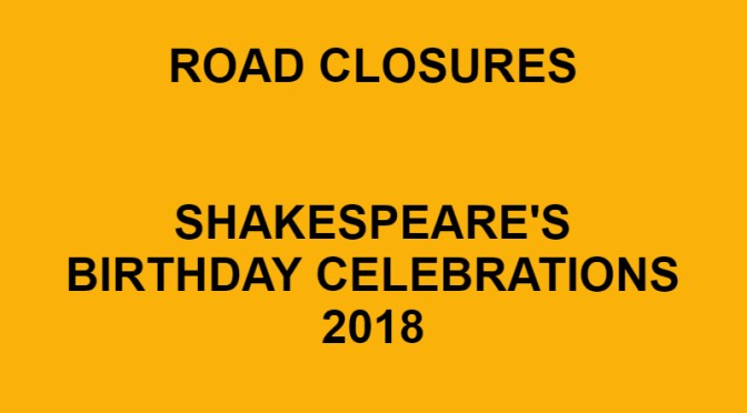 Road closures during Shakespeare's Birthday Celebrations