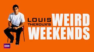 Louis Theroux' Weird Weekends