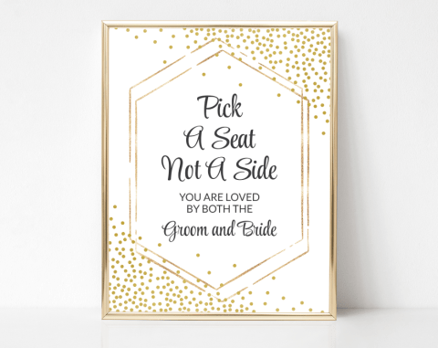 Gold Confetti Pick A Seat Not A Side Sign, Wedding Signage, Printable File, SH23