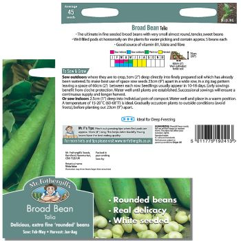 Mr. Fothergill Broad Bean Talia Seeds available from Strawberry Garden Centre, Uttoxeter