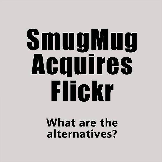 SmugMug Acquires Flickr & Flickr Alternatives for Second