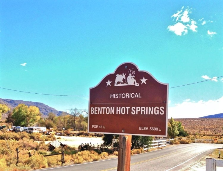 Welcome to Benton Hot Springs, CA, population 13 1/2 or at least that's what the sign says.