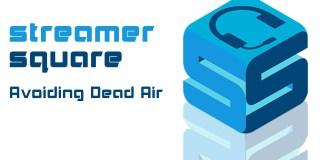 Avoiding Dead Air