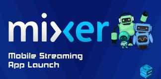 Mixer Mobile Streaming App