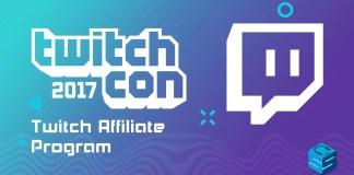 Twitch Affiliate Program TwitchCon 2017