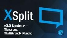 XSplit 3.3 Update