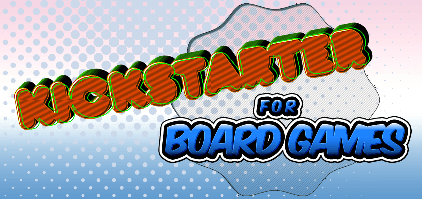 How to Make a Kickstarter Campaign for Your Board Game