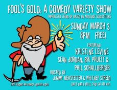 Fool's Gold: A Comedy Variety Show (with Jimmy Newstetter)