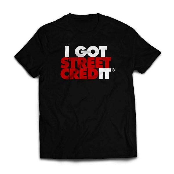 I Got Street Credit® T-Shirt (Copy)