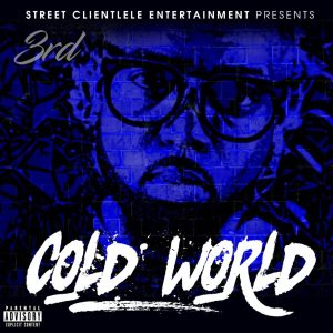 Street Clientele, SRMG, 3rd, Cold World