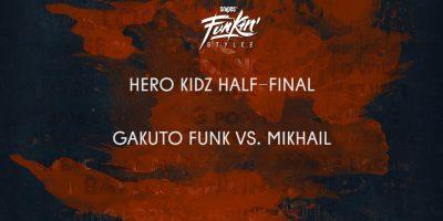 Snipes Funkin Stylez 2016 – Half FINAL Hero Kidz – GAKUTO FUNK vs. MIKHAIL