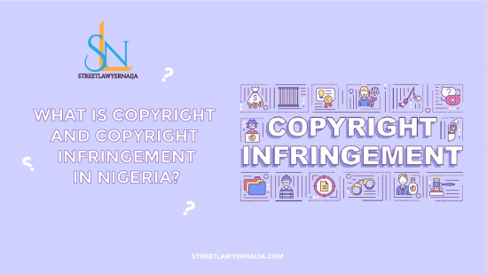 What is Copyright and Copyright Infringement in Nigeria?