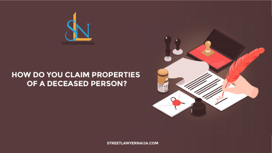 How Do You Claim Properties Of A Deceased Person?