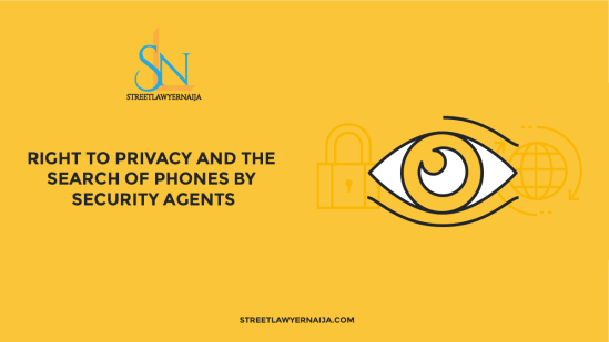 Right to Privacy and the Search of Phones by Security Agents