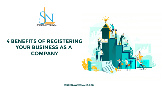 4 Benefits of Registering Your Business As A Company