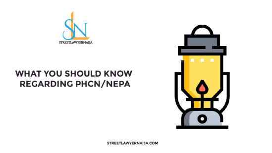 What You Should Know Regarding PHCN/NEPA