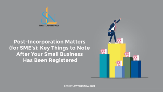 Post-Incorporation Matters (for SME's): Key Things to Note After Your Small Business Has Been Registered