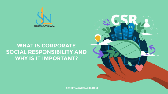 What is Corporate Social Responsibility and Why is it Important?