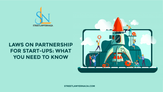 Laws on Partnerships for Start-Ups: What You Need to Know