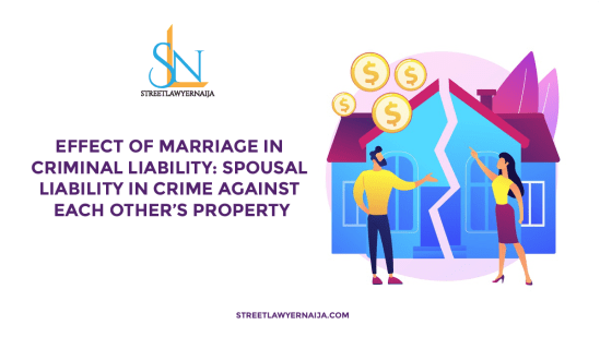 Effect of Marriage in Criminal Liability: Spousal Liability in Crime Against Each Other's Property