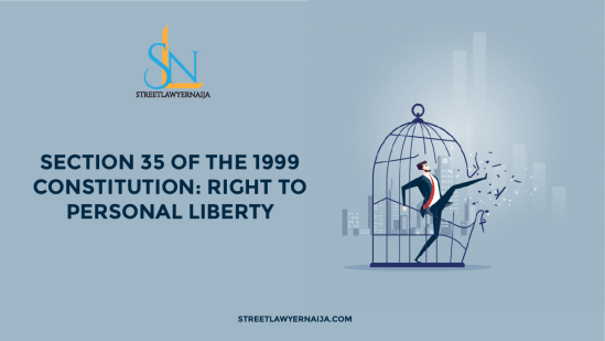 Section 35 of the 1999 Constitution: Right to Personal Liberty