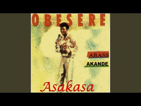 Abass Akande Obesere – Asakasa (All Songs)