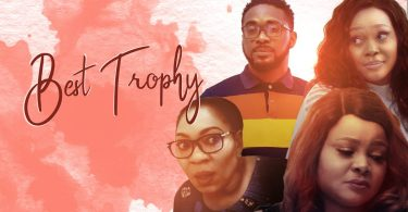 Best Trophy - Nollywood Movie