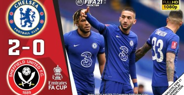FA Cup: Chelsea vs Sheffield United 2-0 Goal Highlights 21/3/2021