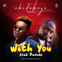 Download Chidokeyz Ft. Davido - With You @chidokeyzdavid and @boent_intl