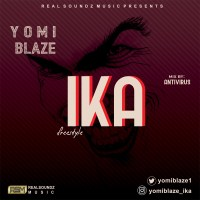 Download Yomi Blaze - IKA (Freestyle) | @Yomiblaze1