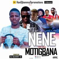 Download Dj Bammy D NeNe On Ege Motigbana Mixtape