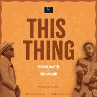 MUSIC: Frankie Walter ft. Ric Hassani - This Thing | @frankie_walter
