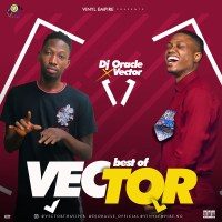MIXTAPE: DJ Oracle - Best Of Vector (Mix)