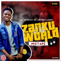 Mixtape: dj genesis de entertainer- Zanku to the world mixtape
